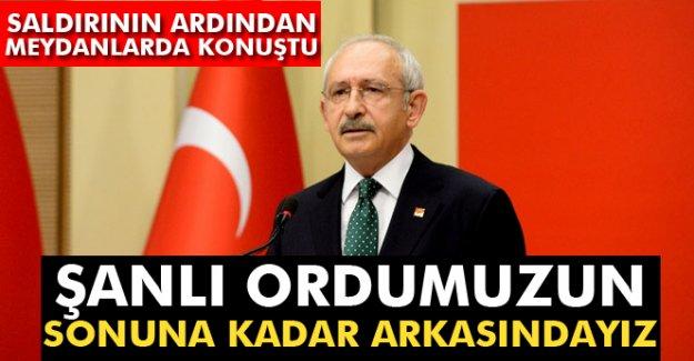 """Kılıçdaroğlu: """"Şanlı ordumuzun sonuna kadar arkasındayız"""""""