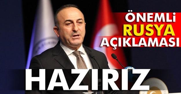 Çavuşoğlu'ndan önemli Rusya açıklaması