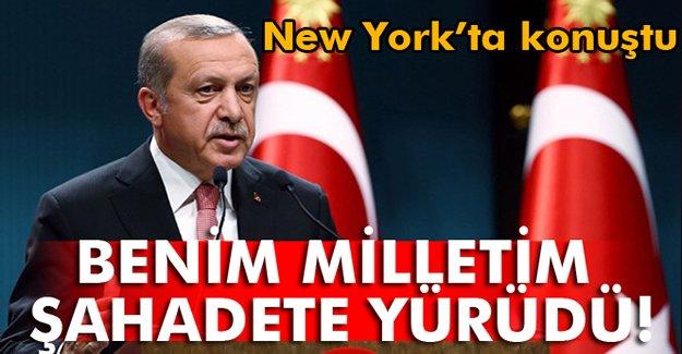 Cumhurbaşkanı Erdoğan: 'Benim milletim şahadete yürüdü'