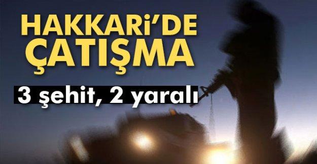 Hakkari'de çatışma: 3 şehit, 2 yaralı
