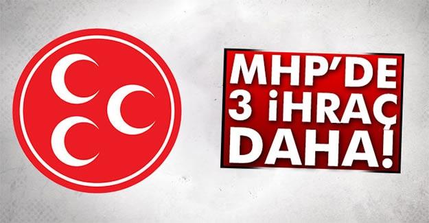 MHP'de 3 İhraç Daha!