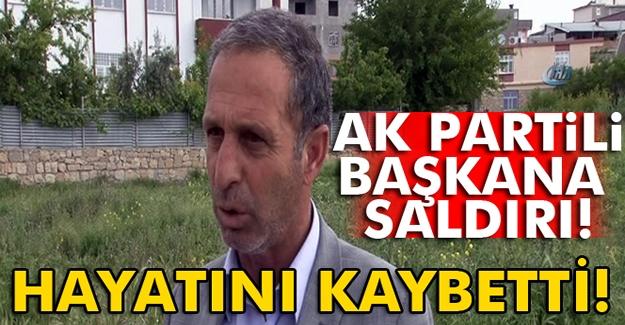 AK Parti İlçe Başkanı silahlı saldırıda hayatını kaybetti