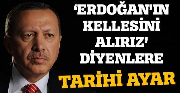 'Erdoğan'ın Kellesini Alırız' Diyenlere Tarihi Ayar