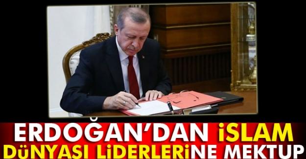 Erdoğan'dan İslam dünyası liderlerine mektup