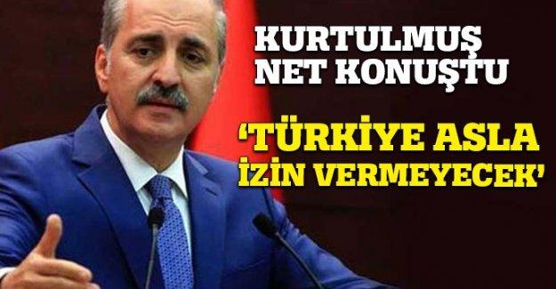 Kurtulmuş net konuştu: Türkiye Asla İzin Vermeyecek