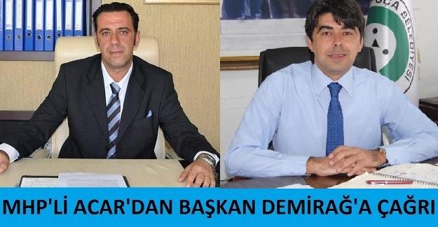 MHP'li Acar'dan Başkan Demirağ'a çağrı