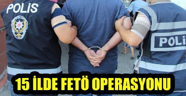 15 ilde FETÖ operasyonu: 121 gözaltı