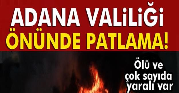 Adana Valiliği önünde patlama! Ölü ve çok sayıda yaralı var