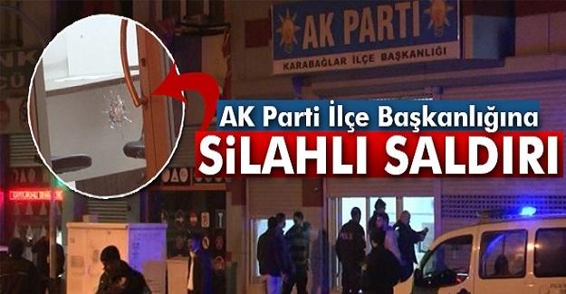 AK Parti İlçe Başkanlığına silahlı saldırı