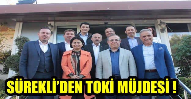 AK Partili Sürekli'den TOKİ Müjdesi!