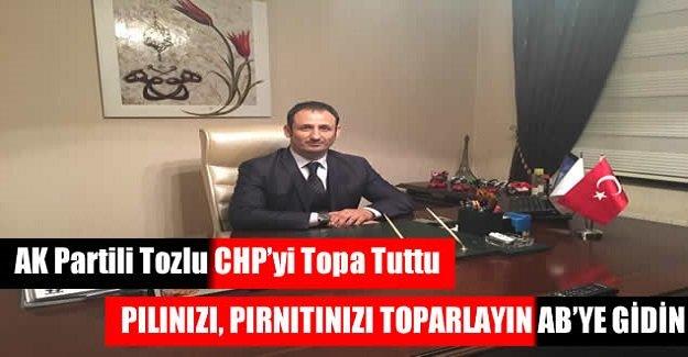 AK Partili Tozlu, CHP'yi Topa Tuttu