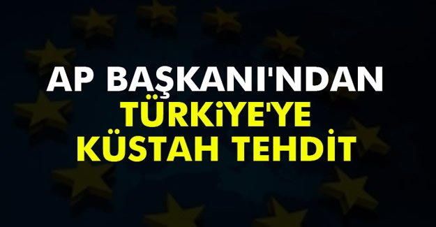 AP Başkanı'ndan Türkiye'ye Küstah Tehdit!