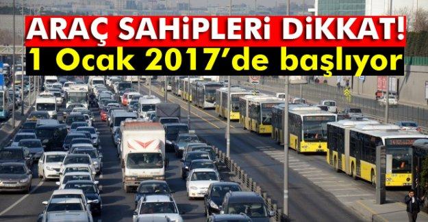 Araç sahipleri dikkat! 1 Ocak'ta başlıyor