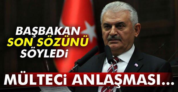 Başbakan Yıldırım son sözünü söyledi: Mülteci anlaşması...
