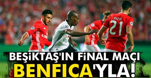 Beşiktaş'ın final maçı Benfica'yla