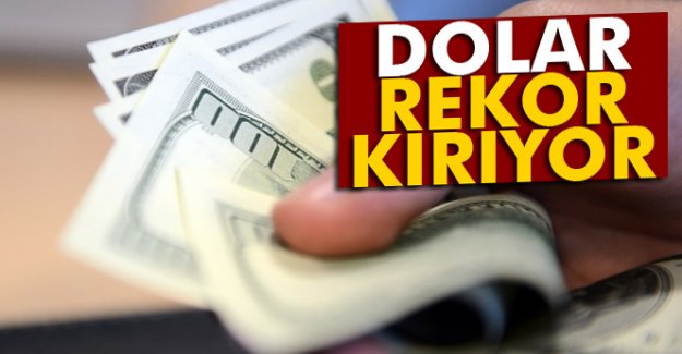 Dolar rekor kırıyor