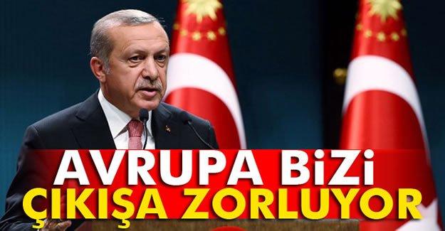 Erdoğan: Avrupa bizi sürecin dışına zorluyor