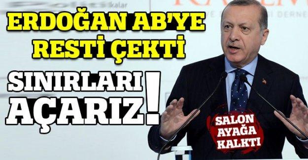 Erdoğan: İleri giderseniz sınır kapılarını açarız