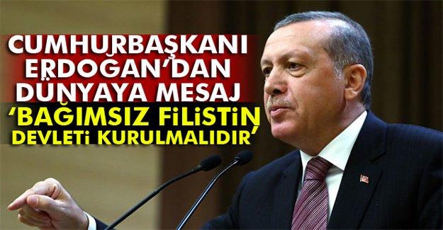 Erdoğan: 'Ortadoğu'da kalıcı barış için tek yol...