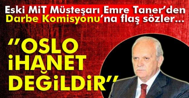 Eski MİT Müsteşarı Taner, Darbe Komisyonu'na Flaş Sözler