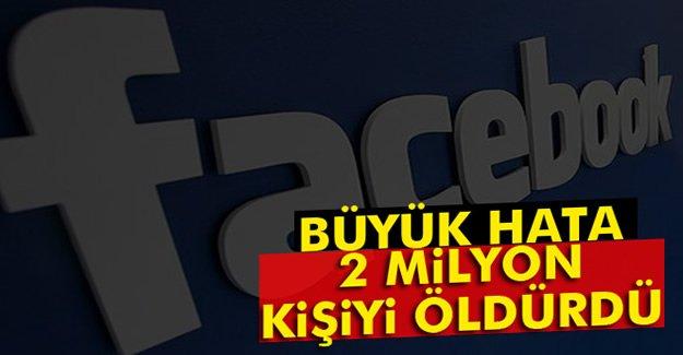 Facebook 2 milyon kişiyi öldürdü!