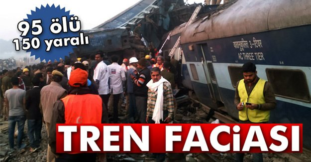 Hindistan'da tren kazası: 95 ölü