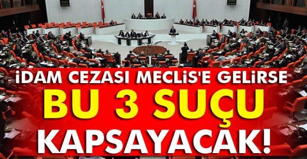 İdam Cezası Meclis'e Gelirse Bu 3 Suçu Kapsayacak!