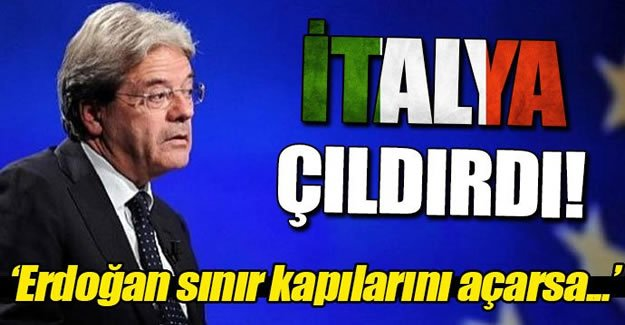 İtalya'dan Erdoğan'a: Sınır kapılarını açarsa...