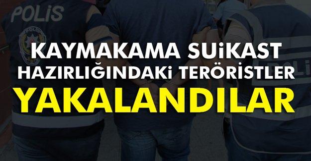 Kaymakama suikast hazırlığındaki teröristler yakalandı
