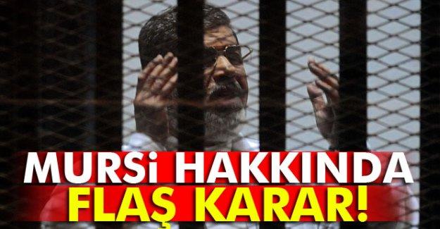 Mursi hakkında flaş karar