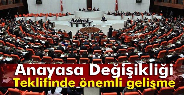 Anayasa Değişikliği teklifinde önemli gelişme