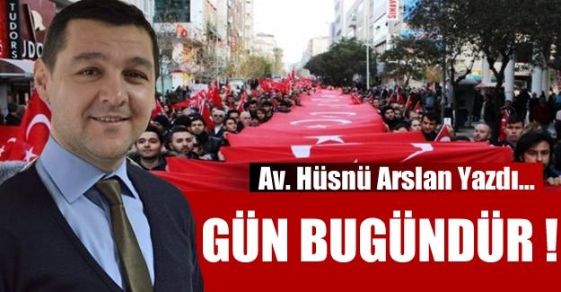 Av.Hüsnü Arslan Yazdı: ''Türkiye bizimdir. Cehennem sizedir''