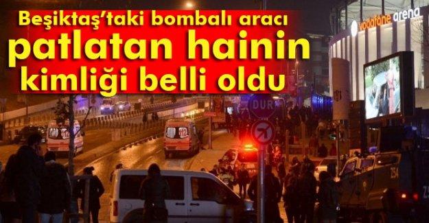 Beşiktaş'taki bombalı aracı patlatan hainin kimliği belli oldu
