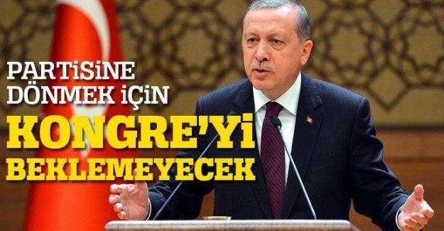 Cumhurbaşkanı Erdoğan partisine dönmek için Kongre'yi beklemeyecek
