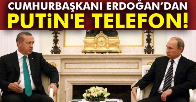 Cumhurbaşkanı Erdoğan'dan Putin'e telefon
