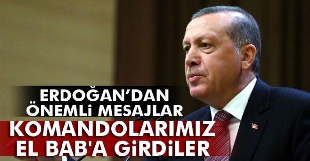Erdoğan'dan Önemli Mesejlar: 'Komandolarımız El Bab'a girdiler'
