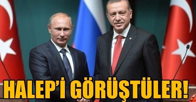 Erdoğan ile Putin ile Halep'i görüştü