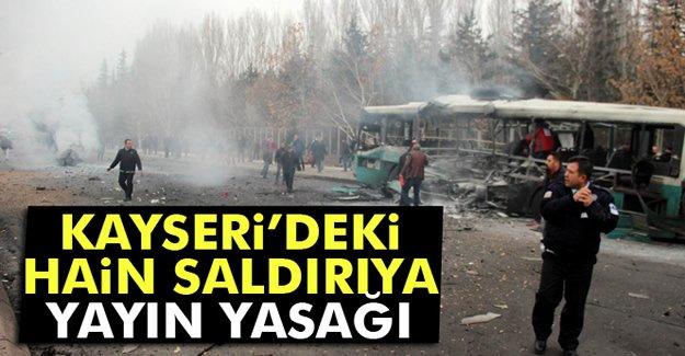 Kayseri'deki Hain Saldırıya Yayın Yasağı