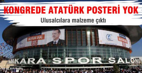 AK Parti Kongresinde Atatürk Posteri Yok