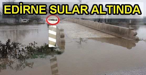 Edirne'de Alarm Verildi!
