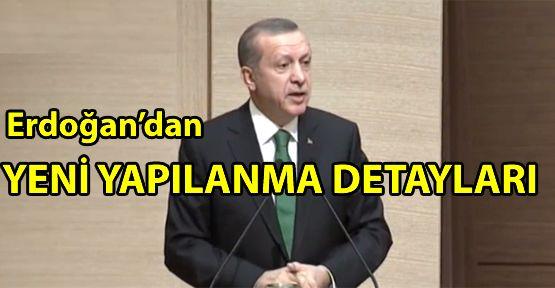 Erdoğan yeni yapılanmayı açıkladı