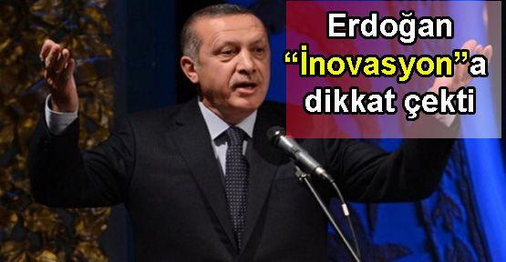 Erdoğan,İnovasyonda hedef koydu