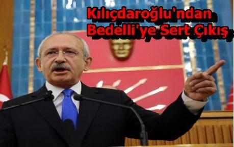 Kılıçdaroğlu,bedelliyi topa tuttu