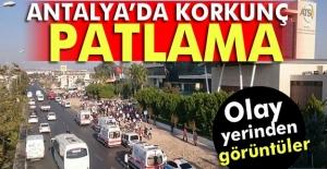 Antalya'da patlama! İlk açıklama geldi