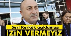 Çavuşoğlu#039;ndan sert Kerkük...