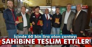 İçinde 60 bin lira olan çantayı sahibine teslim ettiler