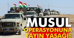 Musul operasyonuna yayın yasağı!