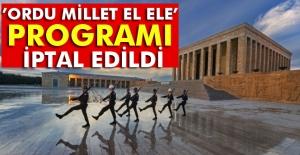 'Ordu Millet El Ele' programı iptal edildi