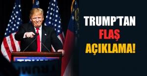 Trump'tan Flaş Açıklama!