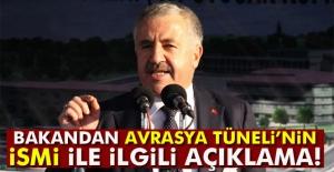Bakandan Avrasya Tünelinin ismi...